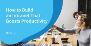 Hoe bouw je een intranet omgeving die de productiviteit vergroot