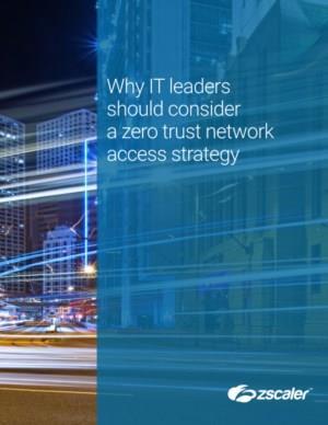 Waarom IT-leiders een zero trust network access strategie moeten overwegen