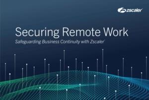 Veilig op afstand werken: het waarborgen van de bedrijfscontinuïteit met Zscaler