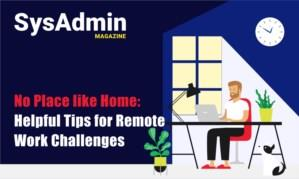 SysAdmin Magazine: Helpful Tips for Remote Work Challenges