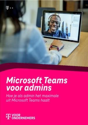 Hoe haal jij als admin het maximale uit Microsoft Teams?