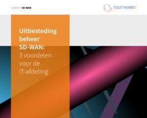 Uitbesteding beheer SD-WAN: 3 voordelen voor de IT-afdeling