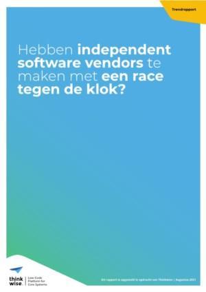 Voeren independent software vendors een race tegen de klok?