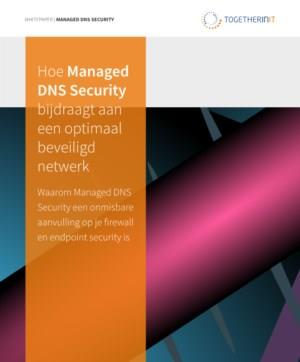 Hoe Managed DNS Security bijdraagt aan een optimaal beveiligd netwerk
