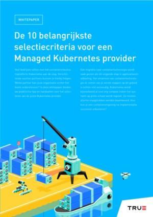 De 10 belangrijkste selectiecriteria voor een Managed Kubernetes provider