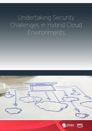 Beveiligingsuitdagingen aangaan in hybride cloudomgevingen
